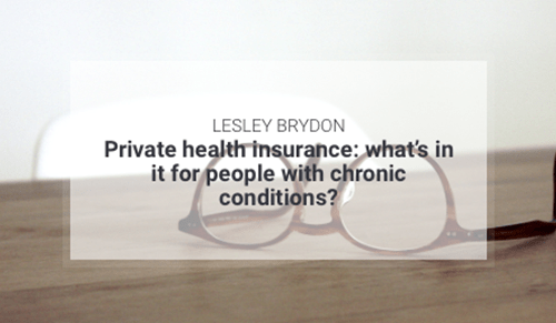 Private health insurance: what's in it for people with chronic conditions?